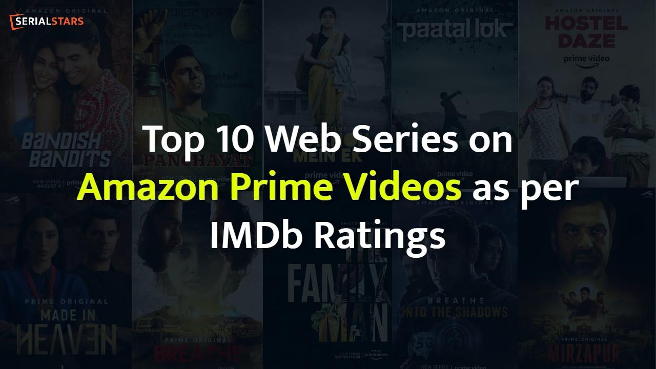 Best Top 10 Web Series on Amazon Prime Videos as per IMDb Ratings