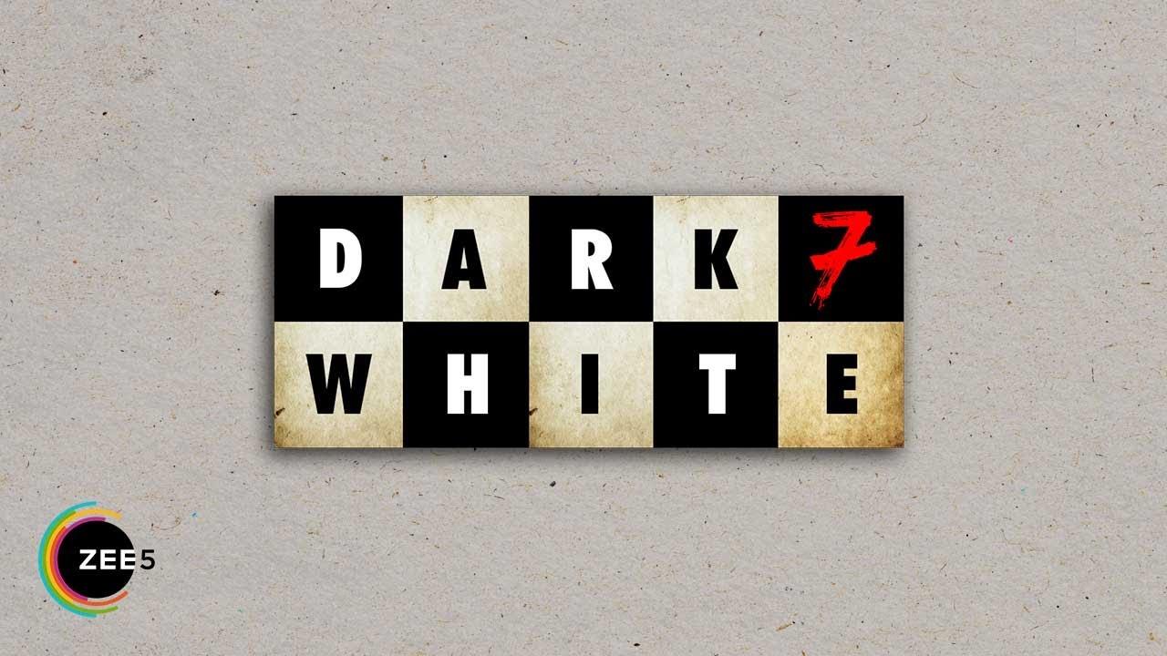 Dark 7 White Alt Balaji Web Series Cast Wiki Trailer Poster Actor Actress Episodes Release Date Season Episodes Download Telegram Tamilrockers Filmywap Thop TV