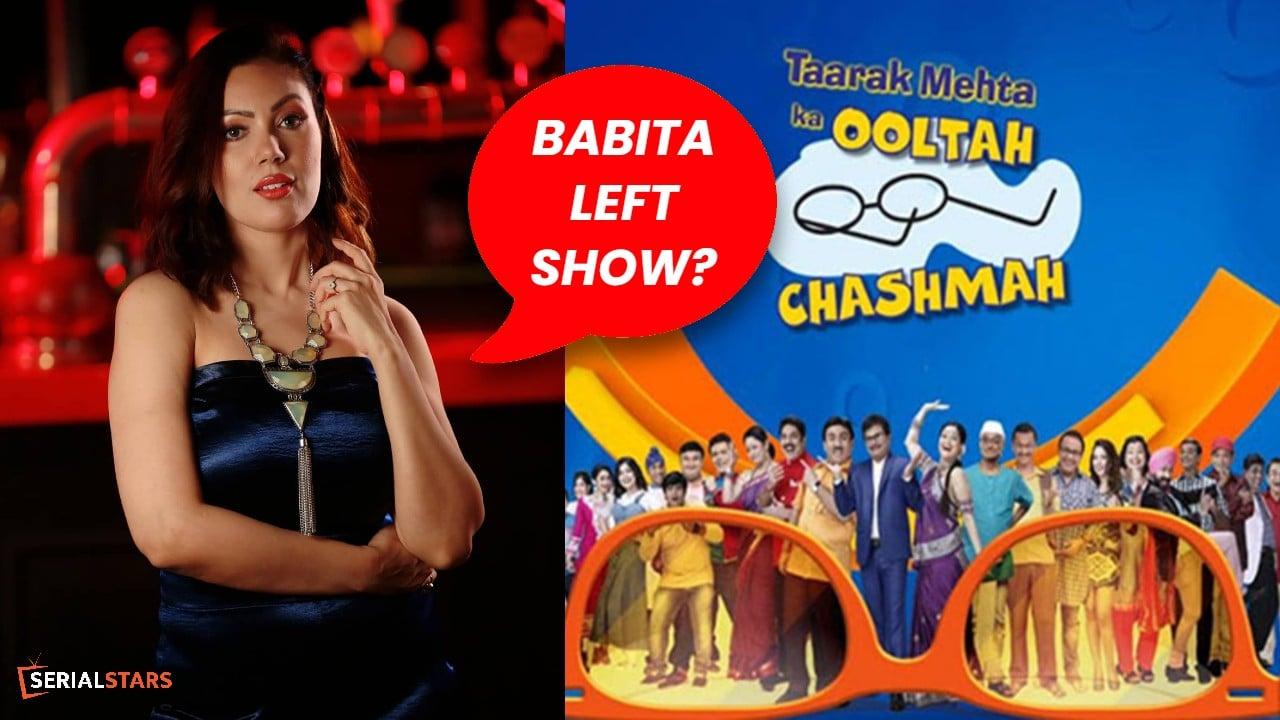 Taarak Mehta Ka Ooltah Chashmah's Babita Aka Munmun Dutta Left the Show?